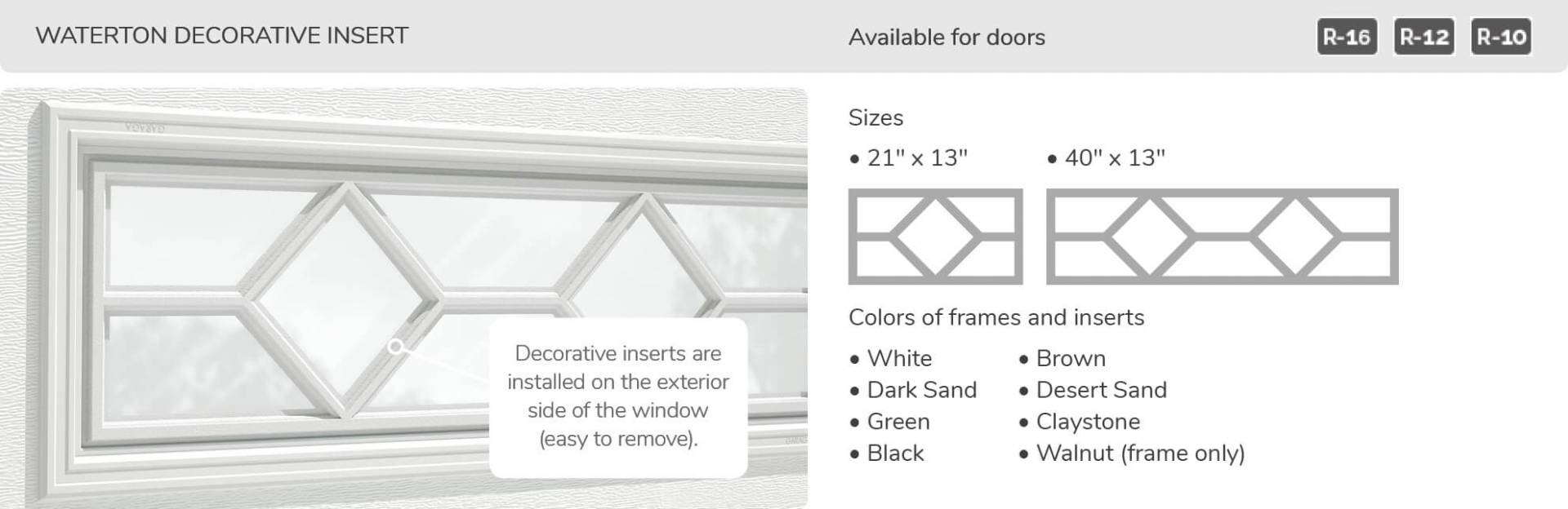 Waterton Decorative Insert, 21' x 13' and 40' x 13', available for doors R-16, R-12 and R-10