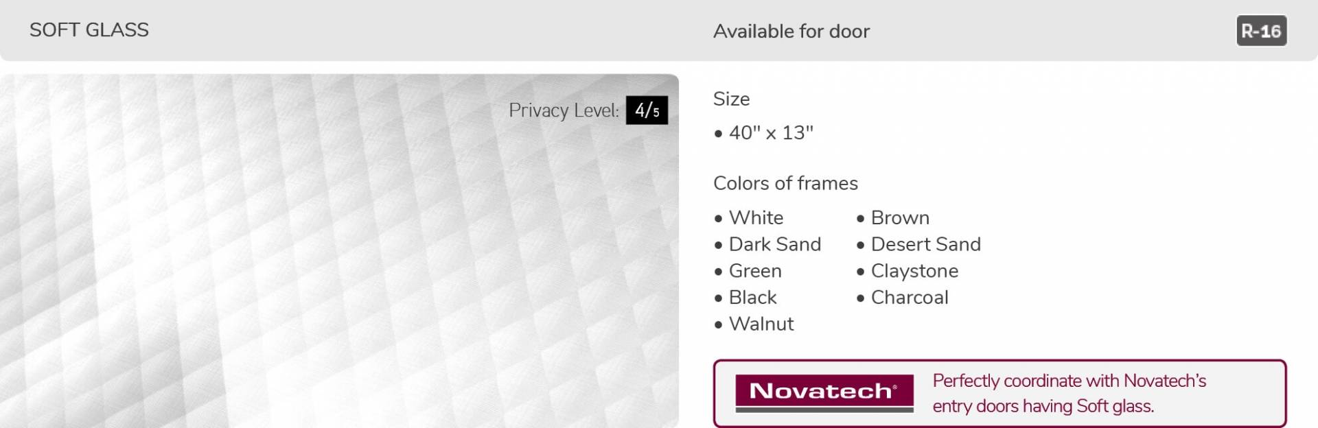 Soft glass, 40' x 13', available for door R-16